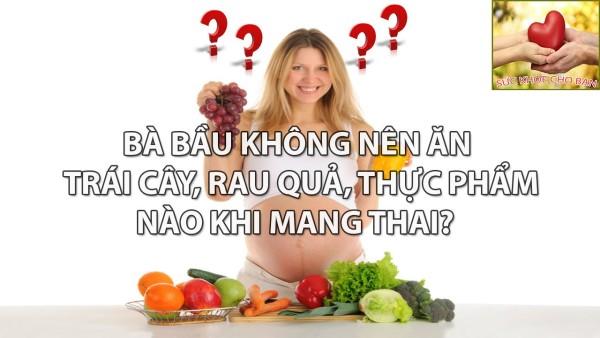 Bà bầu không nên ăn gì để con khỏe mạnh 1