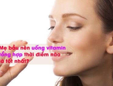 Bà bầu nên uống vitamin tổng hợp vào lúc nào?
