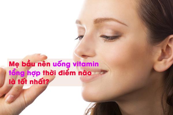 Bà bầu nên uống vitamin tổng hợp vào lúc nào? 1