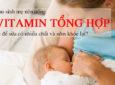 Phụ nữ sau sinh nên chọn vitamin tổng hợp loại nào thì tốt?
